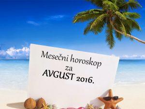 Mesečni horoskop za avgust 2016.